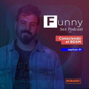 Lee más sobre el artículo Funny Sex Podcast – Ep. 1: Conociendo el BDSM
